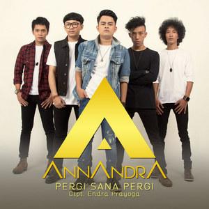 Annandra - Pergi Sana Pergi