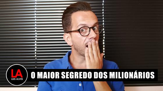 O MAIOR SEGREDO DOS MILIONÁRIOS