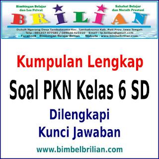 Kumpulan Soal PKN Kelas 1 (Enam) SD Lengkap Semester 1 Dan Semester 2 dan Kunci Jawabannya.