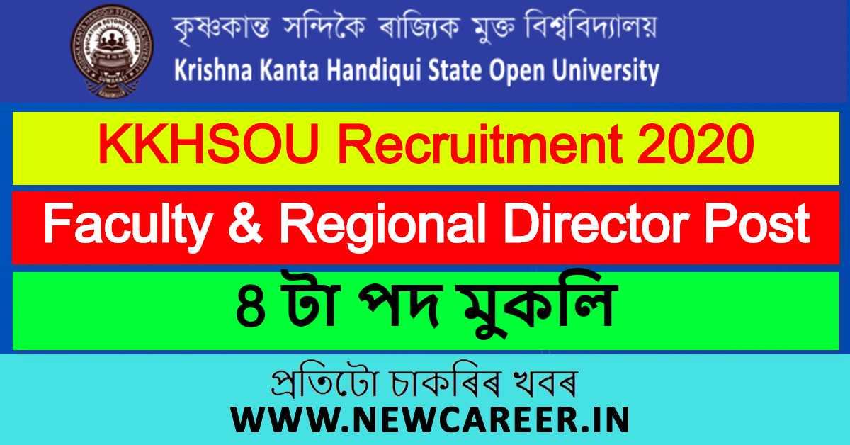 KKHSOU Recruitment 2020 : Apply For 8 Faculty & Regional Director Vacancy