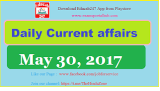 Daily Current affairs -  May 30th, 2017 for all competitive exams