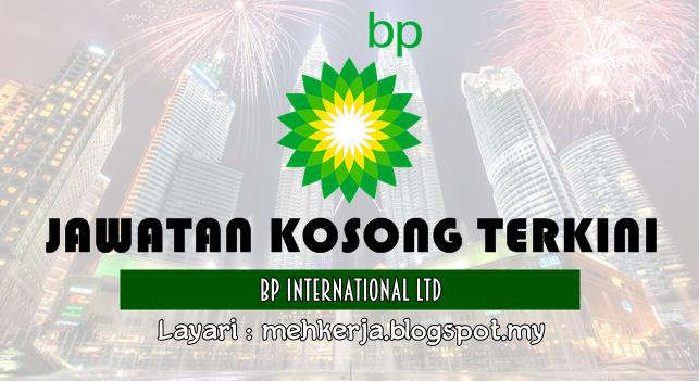 Jawatan Kosong Terkini 2016 di BP International Ltd