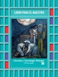 Libro Para el maestro Telesecundaria Ciencias Biología Primer grado 2019-2020
