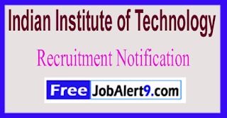 IIT Madras Indian Institute of Technology Recruitment Notification 2017  Last Date 16-06-2017