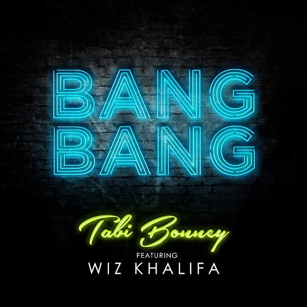 Tabi Bonney - Bang Bang (feat. Wiz Khalifa) - Single Cover