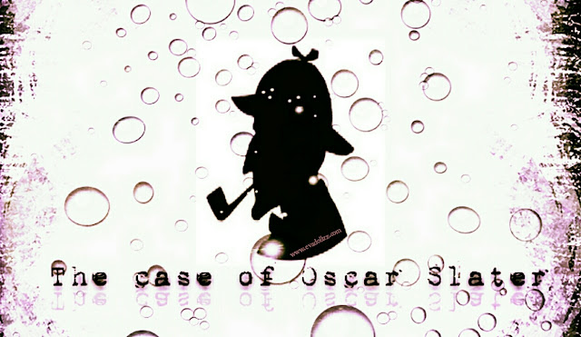 "(Must Read) Kasus Nyata Sherlock Holmes - ""The Case of Oscar Slater"""