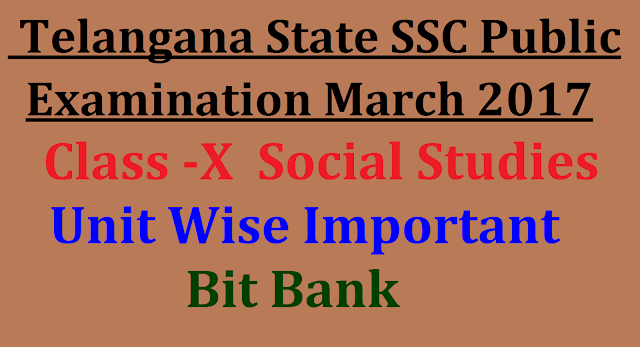 Telangana State SSC /10th class Social Studies Lesson Wise Important Bits|SSC public Examination march 2017 Social Studies Bit Bank| X- Class Social Material| TS SSC Social Studies Important Notes| Social Bit Bank| 10th Class Social studies material| 10th Class social Important Bits| SSC Public Examination March 2017 Social Important Social material| Important Bits for Slow Learners /2016/12/telangana-state-ssc-10th-class-social-bit-bank-study-material-objective-type-questions-chapter-wise.html