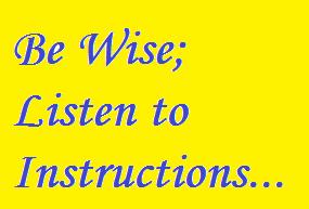 Always listen to instructions