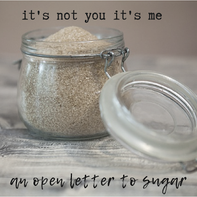 an open letter to sugar
