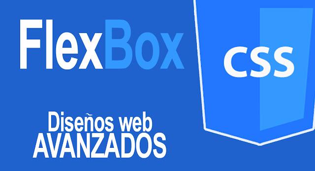 Flexbox CSS - Diseños Web Avanzados