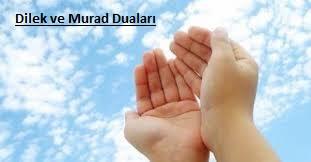 Dilek ve Murat Duaları Nelerdir ve Hacet Namazları Hakkında
