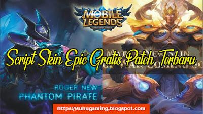 Download Script Skin Epic Martis dan Roger Patch Terbaru Mobile Legends