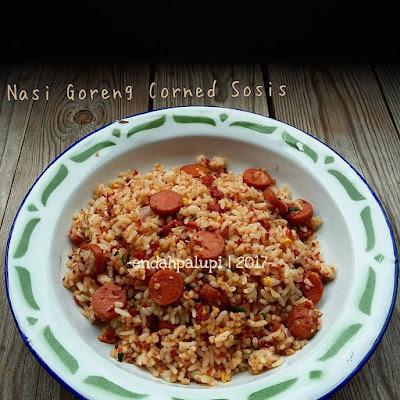 Resep Nasi Goreng Corned Sosis Enak By @endahpalupid