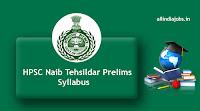 HPSC Naib Tehsildar Prelims Syllabus
