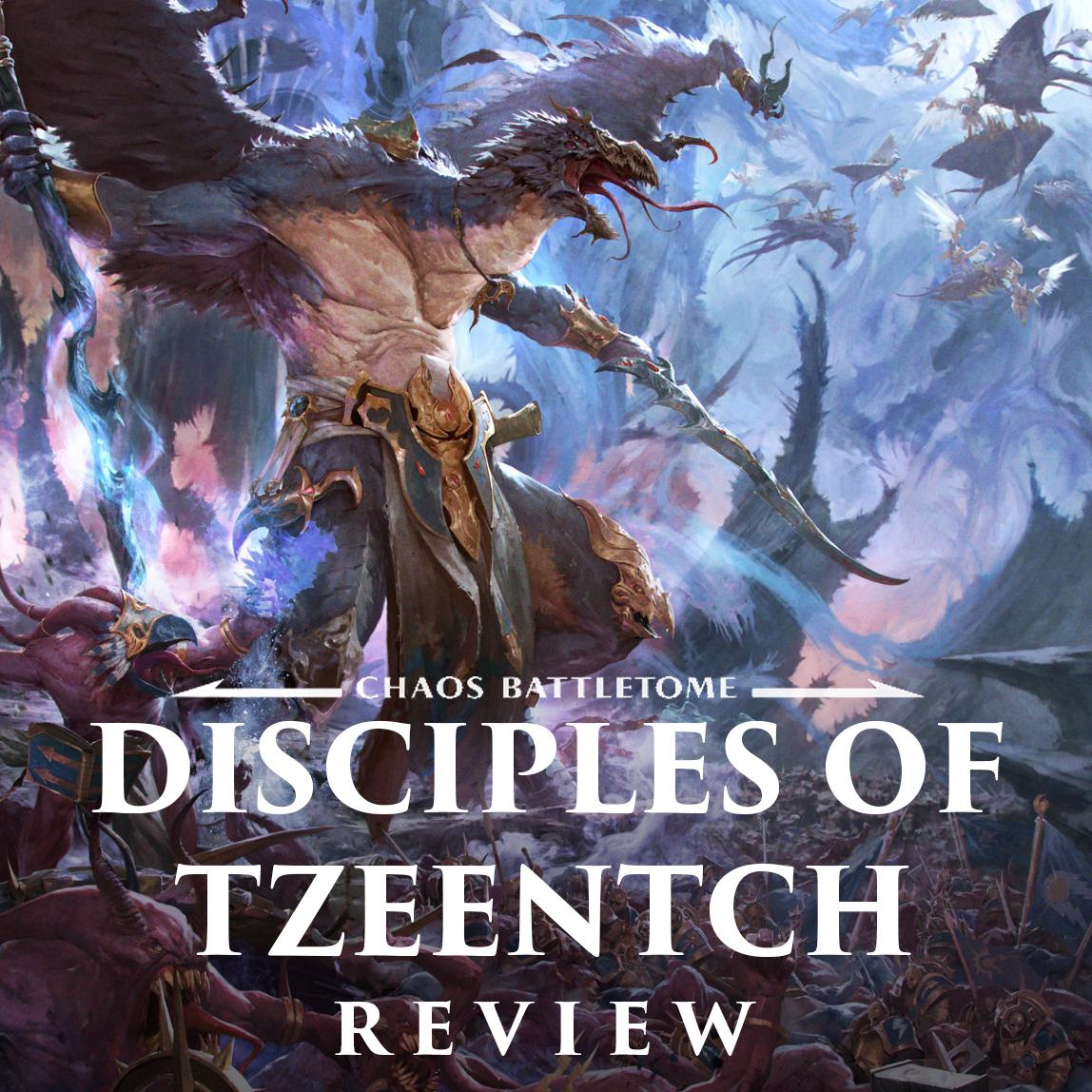 REVIEW: Disciples of Tzeentch Battletome
