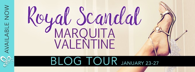 Release Blitz & Blog Tour ROYAL SCANDAL by Marquita Valentine