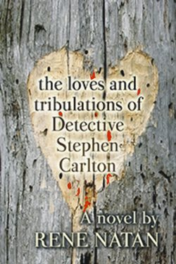 The Loves and Tribulations of Detective Stephen Carlton (Rene Natan)