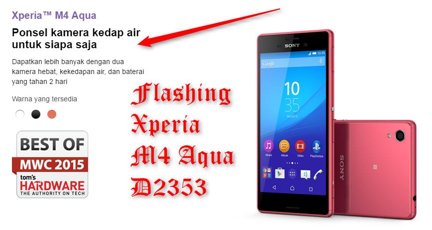 Cara Flash Sony Xperia M4 Aqua E2353 Via Flashtool  Upgrade Marshmallow