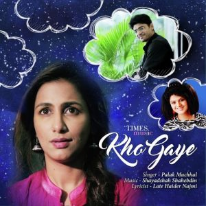 Kho Gaye – Palak Muchhal (2016)