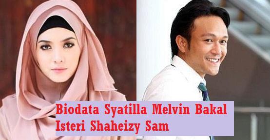 Syatilla Melvin Bakal Isteri Shaheizy Sam
