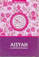 Judul : AISYAH - AL-QUR'AN DAN TERJEMAH