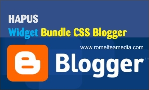 Hapus Widget Bundle CSS Blogger untuk Percepat Loading Blog