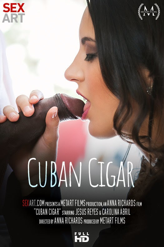 [Sex-Art] Carolina Abril, Jesus Reyes - Cuban Cigar