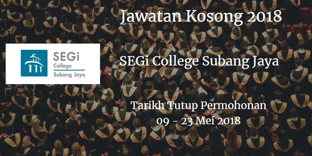 Jawatan Kosong SEGi College Subang Jaya 09 -23 Mei 2018