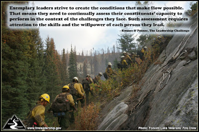 Exemplary leaders strive to create the conditions that make flow possible. That means they need to continually assess their constituents' capacity to perform in the context of the challenges they face. Such assessment requires attention to the skills and the willpower of each person they lead. –Kouzes & Posner, The Leadership Challenge