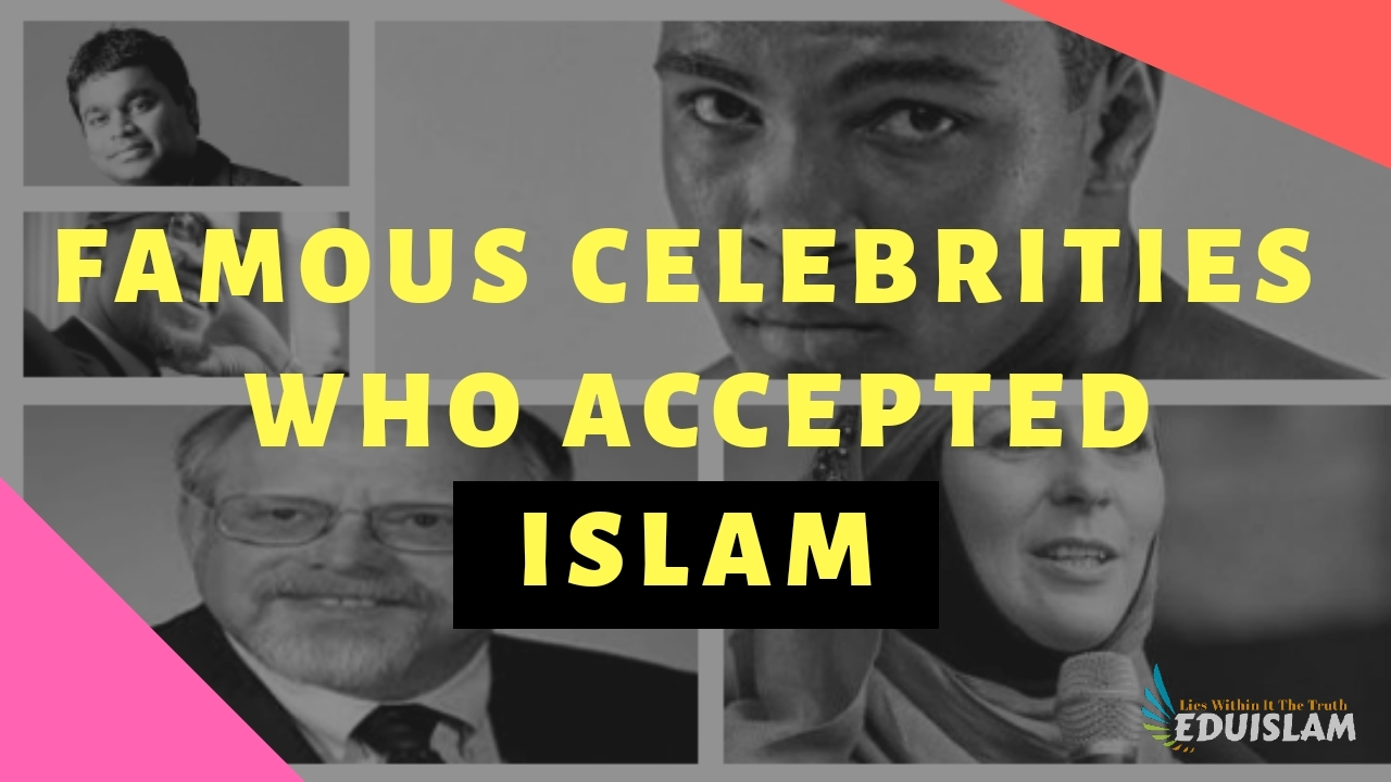Celebrities Who Accepted Islam