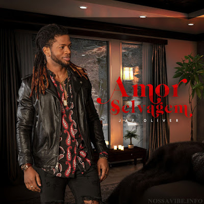 Jay Oliver - Amor Selvagem (Zouk) Download Mp3