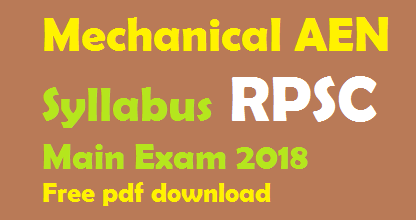 Mechanical AEN Syllabus RPSC Main Exam 2018 Free pdf download