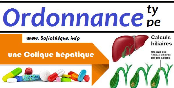 Ordonnance Type pour traiter une Colique hépatique