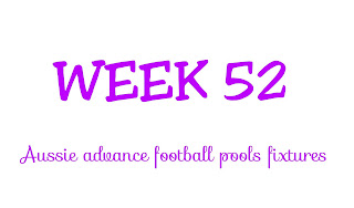 Wk52 Aussie football pools fixtures