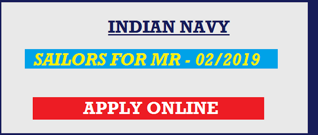 Indian Navy 02/2019 Batch | Indian Navy Recruitment 2018 | Apply online For Sailors Posts