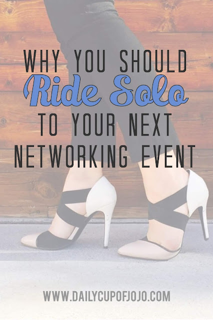 Why You Should Ride Solo To Your Next Networking Event