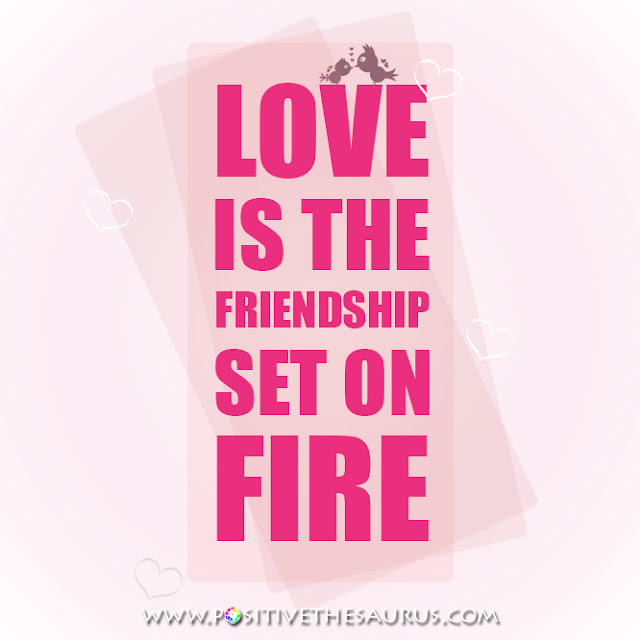 jeremy taylor love quotes love is the friendship set on fire