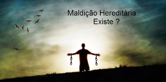 Existe Maldição Hereditária?