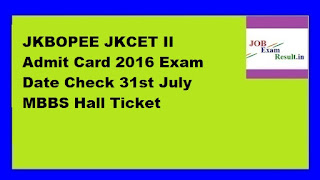 JKBOPEE JKCET II Admit Card 2016 Exam Date Check 31st July MBBS Hall Ticket