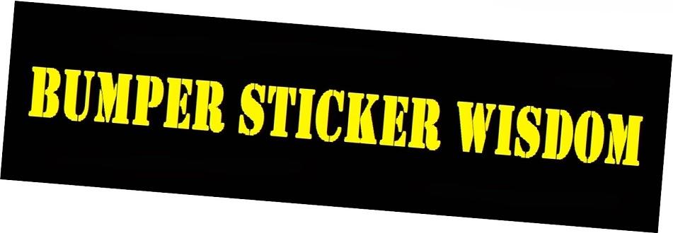 Bumper sticker wisdom october 2013
