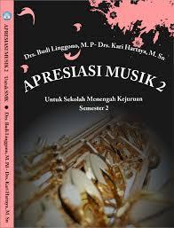 Download Buku Mapel Apresiasi Musik 2 SMK Kelas 10 Kurikulum 2013 Revisi Tahun 2017 - Cerpen45