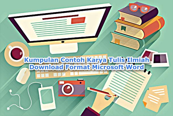 Kumpulan Contoh Karya Tulis Ilmiah Download Format Microsoft Word