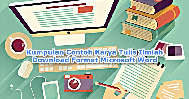 Kumpulan Contoh Karya Tulis Ilmiah Download Format Microsoft Word Contoh Makalah Docx