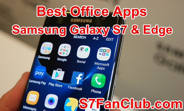 Top 5 Galaxy S7 Office Apps