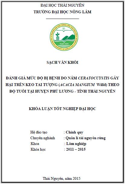 Đánh giá mức độ bị bệnh do nấm Ceratocystis gây hại trên Keo tai tượng (Acacia mangium Willd) theo cấp tuổi tại huyện Phú Lương tỉnh Thái Nguyên