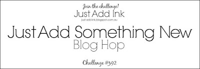 Jo's Stamping Spot - Just Add Ink #392 Something New Blog Hop