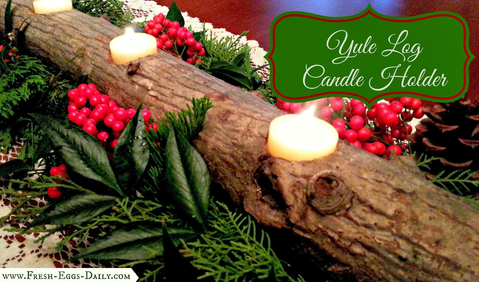 i love rustic christmas decorations and part of our decorating always involves gathering evergreen boughs pine cones and berries from our yard and the - Christmas Log Candle Holder Decorations