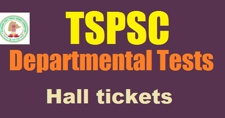 TSPSC Departmental Test hall tickets 2019 May/Nov download | TSPSC Departmental tests Hall tickets 2019 of May /November Download/2019/05/tspsc-departmental-tests-hall-tickets-download-tspsc.gov.in.html