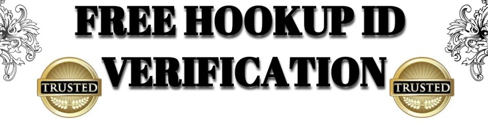 FREE HOOKUP ID VERIFICATION
