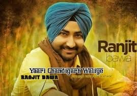Ranjit Bawa Hindi Punjabi Lyrics Chandigarh Waliye Yaari Chandigarh Valiye